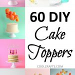 Cake Toppers For Birthday Cake Toppers 60 Festive Ways To Top Your Cake Cool Crafts